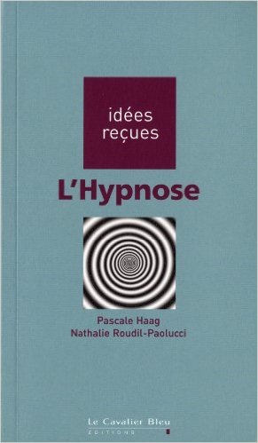 Pascale Haag et Nathalie Roudil-Paolucci, L'Hypnose