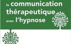 Construire la communication thérapeutique avec l'hypnose. Pr Antoine BIOY, Dr Thierry SERVILLAT