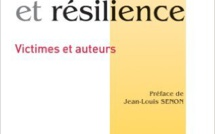 Roland Coutanceau, Joanna Smith et Samuel Lemitre: Trauma et résilience, Victimes et auteurs